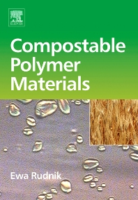 Compostable Polymer Materials, 1st Edition,Ewa Rudnik,ISBN9780080453712
