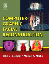 Computer-Graphic Facial Reconstruction, 1st Edition,John Clement,Murray Marks,ISBN9780080454221