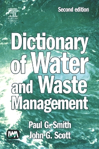 Dictionary of Water and Waste Management - 2nd Edition - ISBN: 9780750665254, 9780080457031