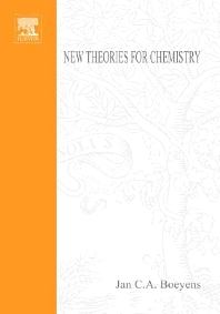 New Theories for Chemistry, 1st Edition,Jan C.A. Boeyens,ISBN9780080458366