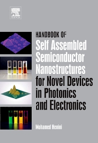 Cover image for Handbook of Self Assembled Semiconductor Nanostructures for Novel Devices in Photonics and Electronics