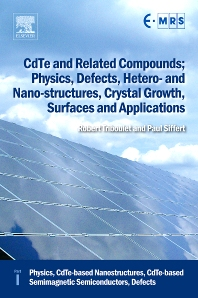 CdTe and Related Compounds; Physics, Defects, Hetero- and Nano-structures, Crystal Growth, Surfaces and Applications, 1st Edition,Robert Triboulet,Paul Siffert,ISBN9780080464091