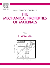 Concise Encyclopedia of the Mechanical Properties of Materials, 1st Edition,J. W. Martin,ISBN9780080465258