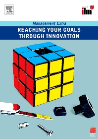 Reaching Your Goals Through Innovation - 1st Edition - ISBN: 9780080465272
