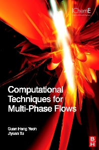Computational Techniques for Multiphase Flows - 1st Edition - ISBN: 9780080467337, 9780080914893