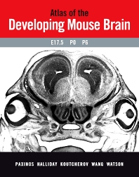 Cover image for Atlas of the Developing Mouse Brain at E17.5, P0 and P6