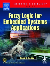 Fuzzy Logic for Embedded Systems Applications, 1st Edition,Ahmad Ibrahim,ISBN9780080469904