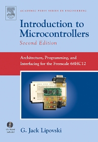 Introduction to Microcontrollers, 2nd Edition,G. Lipovski,ISBN9780080470412