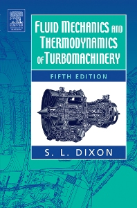 Fluid Mechanics and Thermodynamics of Turbomachinery, 5th Edition,S Dixon,ISBN9780080470627