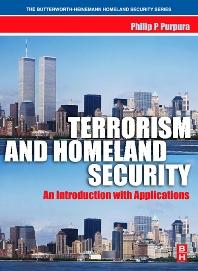 Terrorism and Homeland Security, 1st Edition,Philip Purpura,ISBN9780080475417