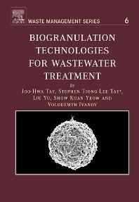 Biogranulation Technologies for Wastewater Treatment, 1st Edition,Joo-Hwa Tay,Stephen Tiong-Lee Tay,Yu Liu,Kuan Yeow Show,Volodymyr Ivanov,ISBN9780080476087