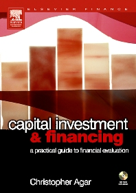 Capital Investment & Financing, 1st Edition,Chris Agar,ISBN9780080476384
