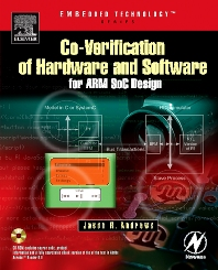 Co-verification of Hardware and Software for ARM SoC Design, 1st Edition,Jason Andrews,ISBN9780080476902