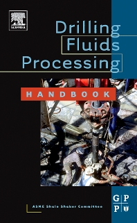 Drilling Fluids Processing Handbook, 1st Edition, ASME Shale Shaker Committee,ISBN9780080477411