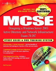 MCSE Designing a Windows Server 2003 Active Directory and Network Infrastructure(Exam 70-297), 1st Edition, Syngress,ISBN9780080479286