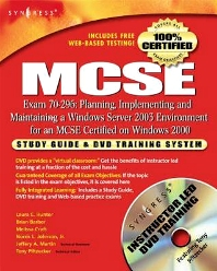 MCSE: Planning, Implementing and Maintaining a Windows Server 2003 Environment for an MCSE Certified on Windows 2000 (Exam 70-296), 1st Edition, Syngress,ISBN9780080479323