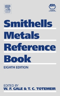 Smithells Metals Reference Book, 8th Edition,William F. Gale,Terry C. Totemeier,ISBN9780080480961