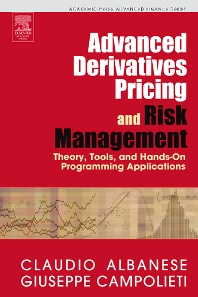 Advanced Derivatives Pricing and Risk Management, 1st Edition,Claudio Albanese,Giuseppe Campolieti,ISBN9780080488097