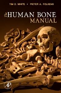The Human Bone Manual, 1st Edition,Tim White,Pieter Folkens,ISBN9780080488998