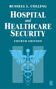 Hospital and Healthcare Security - 4th Edition - ISBN: 9780080495286