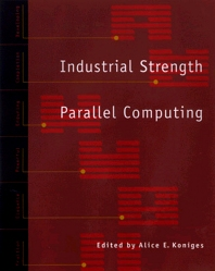 Industrial Strength Parallel Computing - 1st Edition - ISBN: 9780080495385