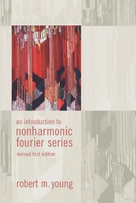 Cover image for An Introduction to Non-Harmonic Fourier Series, Revised Edition, 93