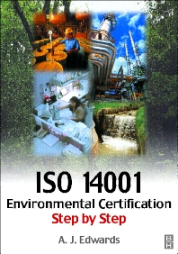 ISO 14001 Environmental Certification Step-by-Step - 1st Edition - ISBN: 9780080495897
