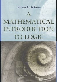 A Mathematical Introduction to Logic - 2nd Edition - ISBN: 9780122384523, 9780080496467