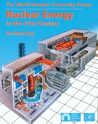 Nuclear Energy in the 21st Century, 1st Edition,Ian Hore-Lacy,ISBN9780080497532