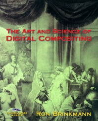 The Art and Science of Digital Compositing - 1st Edition - ISBN: 9780080499321