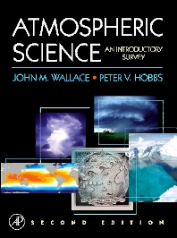 Atmospheric Science, 2nd Edition,John Wallace,Peter Hobbs,ISBN9780080499536
