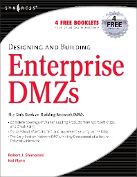 Designing and Building Enterprise DMZs, 1st Edition,Hal Flynn,ISBN9780080504001