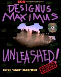 Designus Maximus Unleashed!, 1st Edition,Clive Maxfield,ISBN9780080504056