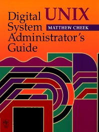 Digital UNIX System Administrator's Guide - 1st Edition - ISBN: 9781555581992, 9780080504568