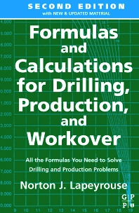 Formulas and Calculations for Drilling, Production and Workover, 2nd Edition,Norton J. Lapeyrouse,ISBN9780080506760