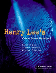 Henry Lee's Crime Scene Handbook - 1st Edition - ISBN: 9781493301478, 9780080507989