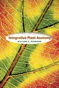 Integrative Plant Anatomy, 1st Edition,William Dickison,ISBN9780080508917