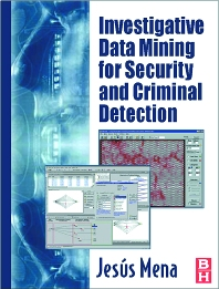 Cover image for Investigative Data Mining for Security and Criminal Detection