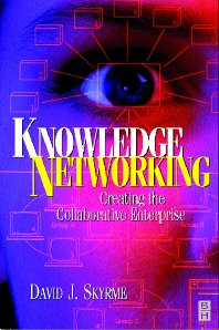 Knowledge Networking: Creating the Collaborative Enterprise - 1st Edition - ISBN: 9780750639767