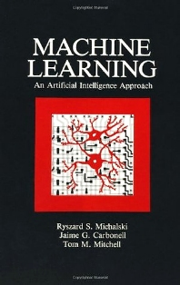 Machine Learning - 1st Edition - ISBN: 9780934613095, 9780080510545