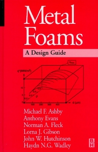 Metal Foams: A Design Guide, 1st Edition,Michael Ashby,Tony Evans,NA Fleck,J.W. Hutchinson,H.N.G. Wadley,L. J. Gibson,ISBN9780080511467