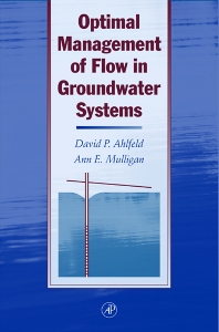 Optimal Management of Flow in Groundwater Systems - 1st Edition - ISBN: 9780120448302, 9780080513232