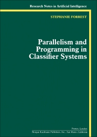 Parallelism and Programming in Classifier Systems - 1st Edition - ISBN: 9780080513553