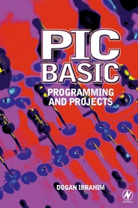 PIC BASIC: Programming and Projects - 1st Edition - ISBN: 9780750652292, 9780080513881