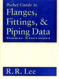 Pocket Guide to Flanges, Fittings, and Piping Data, 3rd Edition,R. R. Lee,ISBN9780080514154