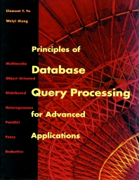 Principles of Database Query Processing for Advanced Applications - 1st Edition - ISBN: 9781493303564, 9780080514819