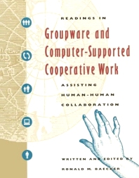 Cover image for Readings in Groupware and Computer-Supported Cooperative Work