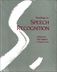Readings in Speech Recognition - 1st Edition - ISBN: 9781558601246, 9780080515847