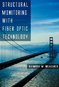 Cover image for Structural Monitoring with Fiber Optic Technology