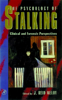 The Psychology of Stalking - 1st Edition - ISBN: 9780124905610, 9780080518985